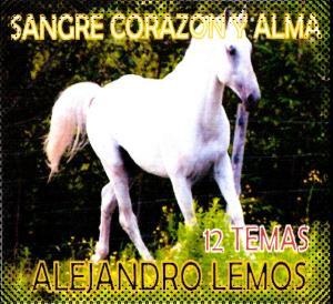 Alejandro Lemos - Sangre corazon y alma