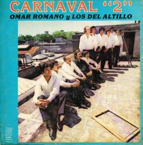 OMAR ROMANO Y LOS DEL ALTILLO - CARNAVAL 2 (1981)