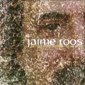 Jaime Roos - Si me voy antes que vos (frontal)